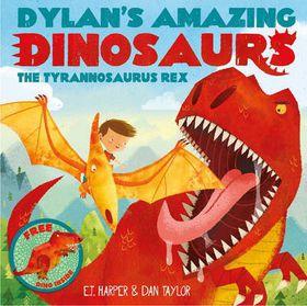 Dylans Amazing Dinosaurs 1 Tyrannosaurus