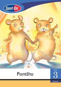 Spot On Sepedi Grade 3 Reader: Pontšho Little Book [Show Time]