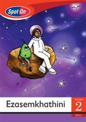 Spot On IsiZulu Grade 2 Reader: Ezasemkhathini Little Book [Space]