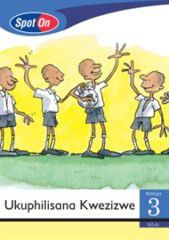 Spot On IsiZulu Grade 3 Reader: Ukuphilisana Kwezizwe Little Book [Social Values]