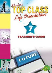 Shuters Top Class CAPS Life Orientation Grade 7 Teacher's Guide