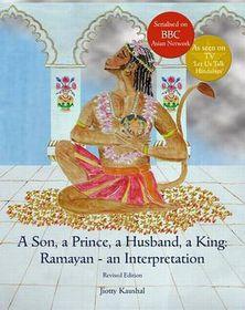 A Son, a Prince, a Husband, a King: Ramayan - An Interpretation