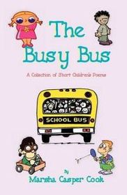 The Busy Bus - A Collection of 34 Short Children's Poems