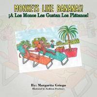 Monkeys Like Bananas! a Los Monos Les Gustan Los Platanos!