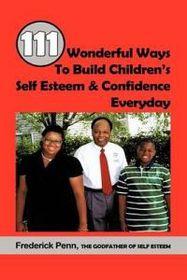 111 Wonderful Ways to Build Children's Self Esteem & Confidence Everyday