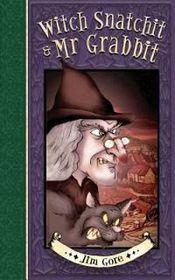Witch Snatchit & MR Grabbit