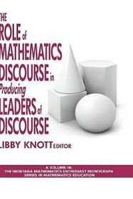 The Role of Mathematics Discourse in Producing Leaders of Discourse (Hc)