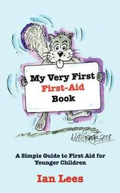 My Very First First-Aid Book