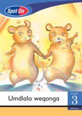 Spot On IsiXhosa Grade 3 Reader: Umdlalo weqonga Little Book [Show Time]
