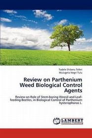 Review on Parthenium Weed Biological Control Agents