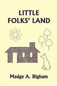 Little Folks' Land (Yesterday's Classics)