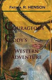 Courageous Cody's Western Adventure
