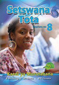 Setswana Tota Grade 8 Teacher's Guide