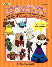 Teaching Social Studies Through Literature, Grades 4-6