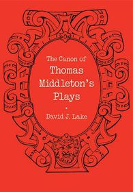 The Canon of Thomas Middleton's Plays