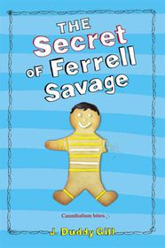 The Secret of Ferrell Savage