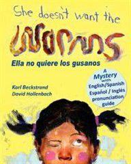 She Doesn't Want the Worms - Ella No Quiere Los Gusanos