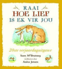 Raai Hoe Lief Is Ek Vir Jou (20Ste Verjaardaguitgawe)
