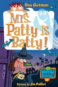 Weird Sch 13 Mrs Patty Is Batty