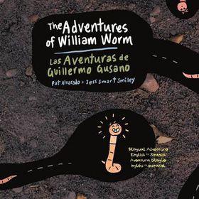 The Aventures of William Worm * Las Aventuras de Guillermo Gusano