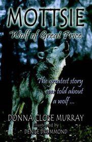 Mottsie, Wolf of Great Price
