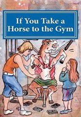 If You Take a Horse to the Gym