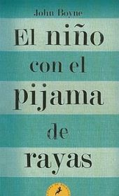 El Nino Con el Pijama de Rayas = The Boy in the Striped Pajamas