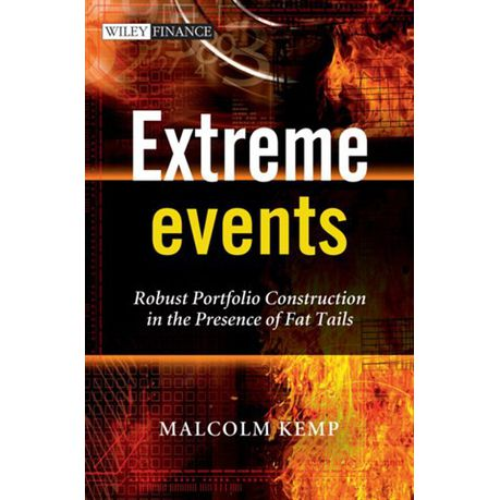 Extreme Events: Robust Portfolio Construction in the Presence of Fat Tails (The Wiley Finance Series)