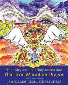 The Fairy and the Chupacabra and That Iron Mountain Dragon