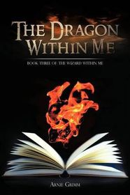 The Dragon Within Me: Book Three Of