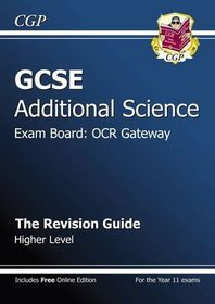 GCSE Additional Science OCR Gateway Revision Guide - Higher (with Online Edition)