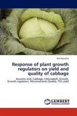 Response of Plant Growth Regulators on Yield and Quality of Cabbage
