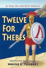 Twelve for Thebes, a Tale of Ancient Greece