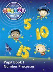 Heinemann Active Maths - First Level - Exploring Number - Pupil Book 1 - Number Processes