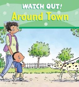 Watch Out! Around Town