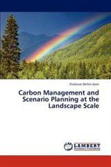 Carbon Management and Scenario Planning at the Landscape Scale