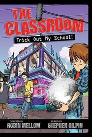 The Classroom Trick Out My School!
