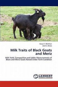 Milk Traits of Black Goats and Meriz