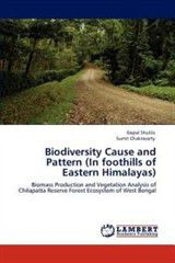 Biodiversity Cause and Pattern (in Foothills of Eastern Himalayas)