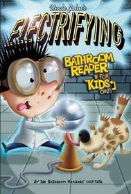 Uncle John's Electrifying Bathroom Reader for Kids Only!