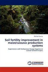 Soil Fertility Improvement in Maize/Cassava Production Systems