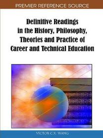 Definitive Readings in the History, Philosophy, Theories and Practice of Career and Technical Education