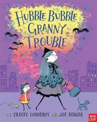Hubble Bubble,Granny Trouble (age 3+)