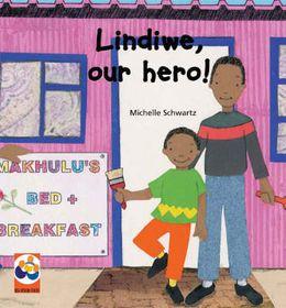 Lindiwe, Our Hero!
