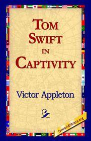 Tom Swift in Captivity