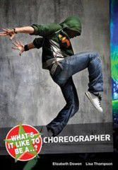 What's it Like to be a...? Choreographer