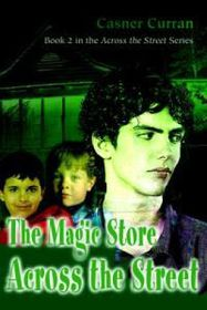 The Magic Store Across the Street