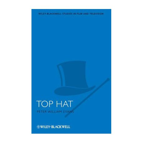 Top Hat (Wiley-Blackwell Series in Film and Television)