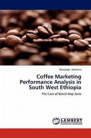 Coffee Marketing Performance Analysis in South West Ethiopia