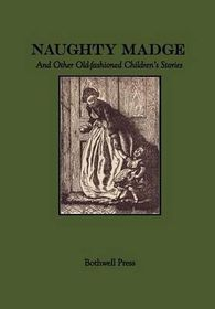 Naughty Madge and Other Old-Fashioned Children's Stories